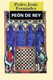 descargar epub Peón de rey – Autor Pedro Jesús Fernández
