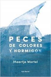 descargar epub Peces de colores y hormigón – Autor Maartje Wortel gratis