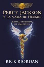 descargar epub Percy Jackson y la vara de Hermes: Y otras historias de semidioses – Autor Rick Riordan