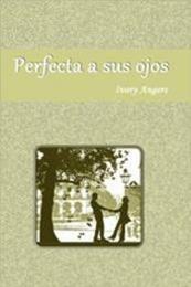 descargar epub Perfecta a sus ojos – Autor Ivory Angers