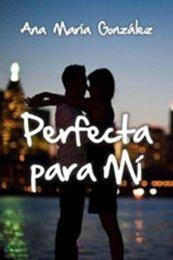 descargar epub Perfecta para mí – Autor Ana María González gratis