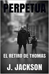 descargar epub Perpetua: El retiro de Thomas – Autor J. Jackson