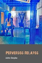 descargar epub Perversos relatos – Autor John Deybe gratis