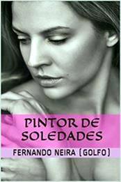 descargar epub Pintor de soledades – Autor Fernando Neira (Golfo) gratis