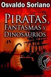 descargar epub Piratas, fantasmas y dinosaurios – Autor Osvaldo Soriano