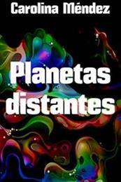 descargar epub Planetas distantes – Autor Carolina Méndez