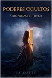 descargar epub Poderes ocultos: Crónicas pittipher – Autor Eylorett Hidalgo Pérez gratis