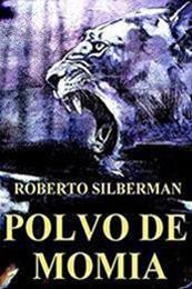 descargar epub Polvo de momia – Autor Roberto Silberman gratis
