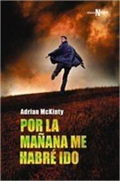 descargar epub Por la mañana me habré ido – Autor Adrian Mckinty gratis