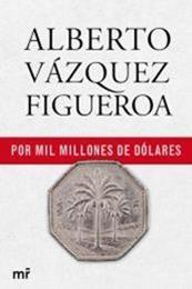 descargar epub Por mil millones de dólares – Autor Alberto Vázquez-Figueroa