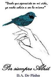 descargar epub Por siempre Abril – Autor D.A. De Pinho gratis