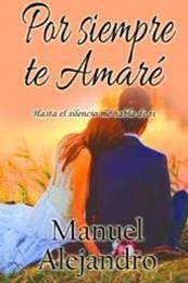 descargar epub Por siempre te amaré – Autor Manuel Alejandro