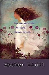 descargar epub Por un minuto de vida breve única – Autor Esther Llull