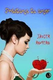 descargar epub Préstame tu amor – Autor Javier Romero