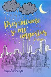 descargar epub Pregúntame si me importas 2 – Autor Alejandra Beneyto