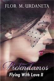 descargar epub Pretendamos – Autor Flor M. Urdaneta gratis
