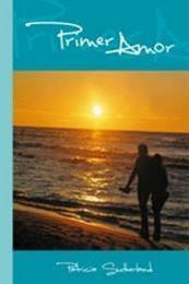 descargar epub Primer amor – Autor Patricia Sutherland gratis