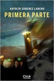 descargar epub Primera parte – Autor Antolín Sánchez Lancho gratis