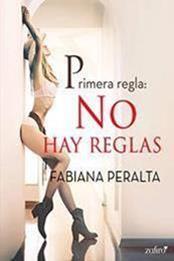 descargar epub Primera regla: no hay reglas – Autor Fabiana Peralta