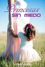 descargar epub Princesas sin miedo – Autor Luna Villa