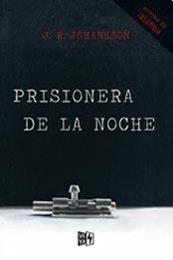 descargar epub Prisionera de la noche – Autor J.R. Johansson