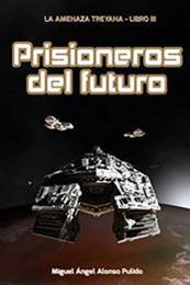 descargar epub Prisioneros del futuro – Autor Miguel Ángel Alonso Pulido