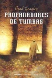 descargar epub Profanadores de tumbas – Autor Brad  Geagley