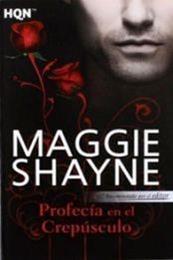 descargar epub Profecía en el crepúsculo – Autor Maggie Shayne