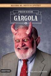 descargar epub Profesor Gárgola – Autor Charles Gilman