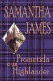 descargar epub Prometida a un Highlander – Autor Samantha James
