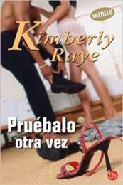 descargar epub Pruébalo otra vez – Autor Kimberly Raye gratis