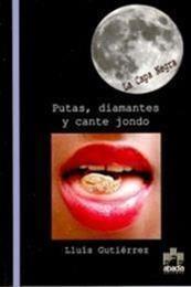 descargar epub Putas, diamantes y cante jondo – Autor Luis Gutiérrez Maluenda gratis