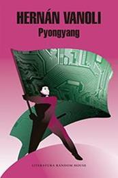 descargar epub Pyongyang – Autor Hernán Vanoli