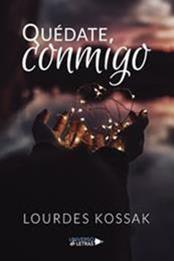 descargar epub Quédate conmigo – Autor Lourdes Kossak