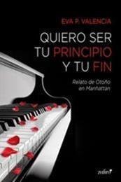 descargar epub Quiero ser tu principio y tu fin – Autor Eva P. Valencia