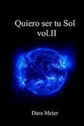 descargar epub Quiero ser tu sol  2 – Autor Dara Meier gratis