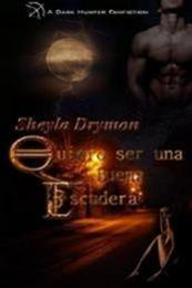 descargar epub Quiero ser una buena escudera – Autor Sheyla Drymon gratis
