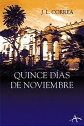 descargar epub Quince días de noviembre – Autor José Luis Correa