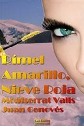descargar epub Rímel amarillo, nieve roja – Autor Montserrat Valls Giner