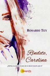descargar epub Ríndete, Carolina – Autor Rosario Tey gratis