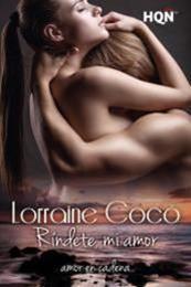 descargar epub Ríndete, mi amor – Autor Lorraine Cocó