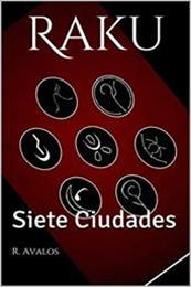descargar epub Raku: Siete ciudades – Autor R. Avalos