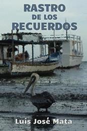 descargar epub Rastro de los recuerdos – Autor Luis José Mata