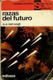 descargar epub Razas del futuro – Autor A. E. Van Vogt gratis