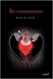 descargar epub Re-enamorarse – Autor Kayla Leiz