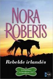 descargar epub Rebelde irlandes – Autor Nora Roberts
