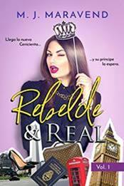 descargar epub Rebelde & real – Autor M. J. Maravend