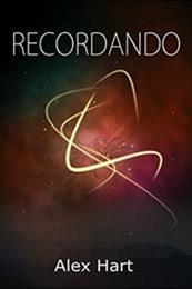 descargar epub Recordando – Autor Alex Hart gratis
