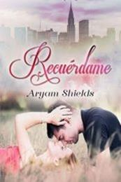 descargar epub Recuérdame – Autor Aryam Shields gratis