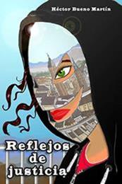 descargar epub Reflejos de justicia – Autor Héctor Bueno Martín gratis